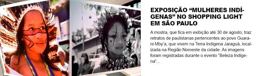 """Exposição """"Mulheres Indígenas"""" no Shopping Light em São Paulo"""